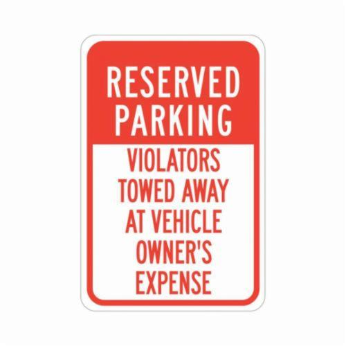 Brady 124385 Traffic Control Sign Red on White LegendReserved Parking Violators Towed Away at Vehicle Owner/'s Expense 18 Height 12 Width 18 Height 12 Width LegendReserved Parking Violators Towed Away at Vehicle Owners Expense